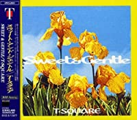 Sweet&Gentle by T-Square (2007-12-15)