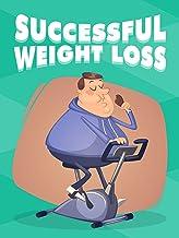 Successful wheight Loss Es: Perdida de peso con éxito (Spanish Edition)