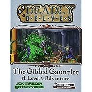 Deadly Delves: The Gilded Gauntlet (Pathfinder RPG)