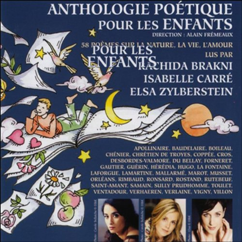 Anthologie poétique pour les enfants     58 poèmes sur la nature, la vie, l'amour              De :                                                                                                                                 Guillaume Apollinaire,                                                                                        Alphonse de Lamartine                               Lu par :                                                                                                                                 Charles Baudelaire,                                                                                        Rachida Brakni,                                                                                        Isabelle Carré,                   and others                 Durée : 1 h et 7 min     Pas de notations     Global 0,0