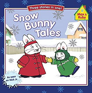 Snow Bunny Tales (Max and Ruby)