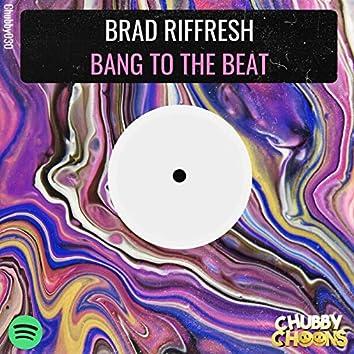 Bang To The Beat