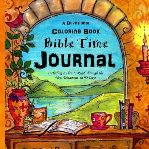 A Devotional Coloring Book - Bible Time Journal: Your word is a lamp to my feet and a light to my path. Psalm 119:105 (Purse Sized Coloring Books - ... Inspirational for Ages 9 to Adult) (Volume 4)