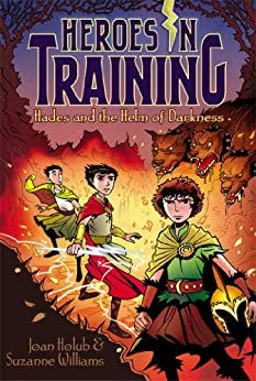 Hades and the Helm of Darkness (Heroes in Training Book 3) by [Joan Holub, Suzanne Williams, Craig Phillips]
