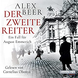 Der zweite Reiter     August Emmerich 1              By:                                                                                                                                 Alex Beer                               Narrated by:                                                                                                                                 Cornelius Obonya                      Length: 6 hrs and 34 mins     1 rating     Overall 5.0