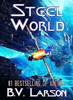 Steel World (Undying Mercenaries Series Book 1) by [B. V. Larson]