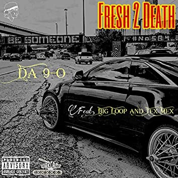 Fresh 2 Death (feat. Big Loop & Tex Mex)