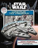 STAR WARS - Construis tes vaisseaux de Daniel Wallace