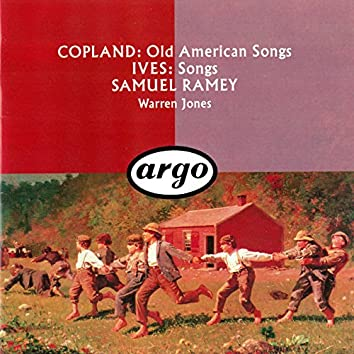 Copland: Old American Songs / Ives: 10 Songs