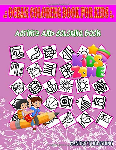 Ocean Coloring Book For Kids: Fish, Fish, Binoculars, Fish, Sailboat, Jollyroger, Danger, Sunset For Kids And Toddlers Image Quiz Words Activity And Coloring Book 45 Funny