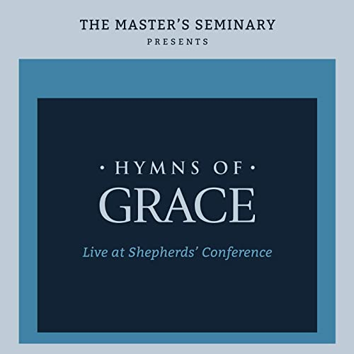 Keith & Kristyn Getty - The Master's Seminary - Hymns Of Grace (2019)