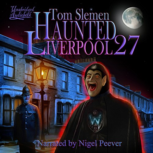 Haunted Liverpool 27 audiobook cover art