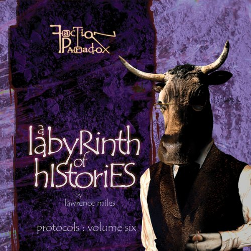 Faction Paradox: A Labrynth of Histories cover art