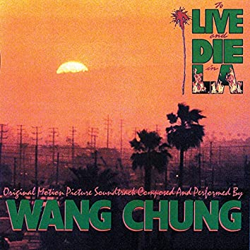 To Live And Die In L.A. (An Original Motion Picture Soundtrack)