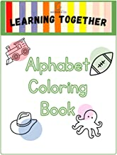 Learning Together: Alphabet Coloring Book