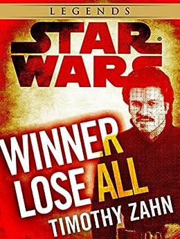 Winner Lose All--A Lando Calrissian Tale: Star Wars Legends (Novella) (Star Wars - Legends) by [Timothy Zahn]