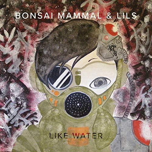 Bonsai Mammal & Lils