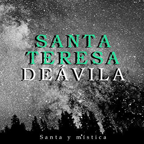 Santa Teresa de Ávila: Santa y mística [St. Teresa of Avila: Holy and Mystical] cover art