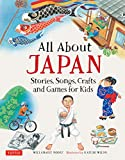 Image: All About Japan: Stories, Songs, Crafts and More | Hardcover: 64 pages | by Willamarie Moore (Author), Kazumi Wilds (Author). Publisher: Tuttle Publishing; Hardcover with Jacket edition (March 10, 2011)