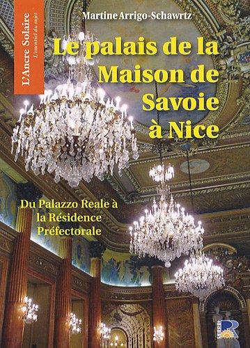 Le palais de la Maison de Savoie à Nice : Du Palazzo Reale à la Résidence Préfectorale