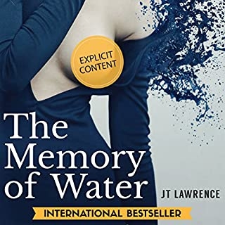 The Memory of Water                   By:                                                                                                                                 JT Lawrence                               Narrated by:                                                                                                                                 J. Austin Moran II                      Length: 8 hrs and 45 mins     38 ratings     Overall 4.2