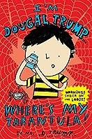 I'm Dougal Trump . . . Where's My Tarantula?