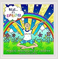 Relax It's Karmatime: Magical Meditations for Chil