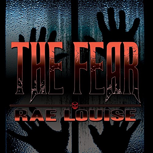 The Fear Audiobook By Rae Louise cover art