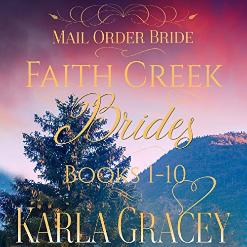 Mail Order Bride - Faith Creek Brides - Books 1-10 audiobook cover art