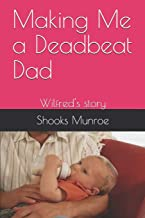 Making Me a Deadbeat Dad: Wilfred's story