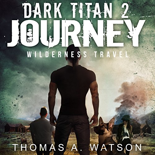 Dark Titan Journey: Wilderness Travel audiobook cover art