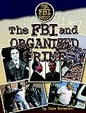 The FBI and Organized Crime (FBI Story)