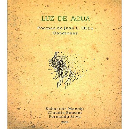 Luz de agua : Poemas de Juan L. Ortiz - Canciones