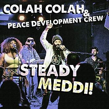 Steady Meddi!