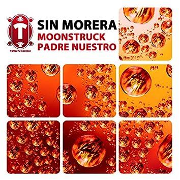 Moonstruck / Padre Nuestro