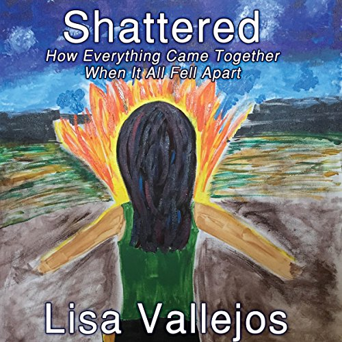 Shattered     How Everything Came Together When It All Fell Apart              By:                                                                                                                                 Lisa Vallejos                               Narrated by:                                                                                                                                 Joan Dukore                      Length: 4 hrs and 32 mins     1 rating     Overall 5.0