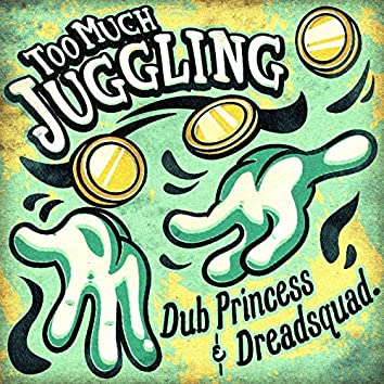 Too Much Juggling