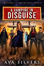 A Vampire in Disguise (Creatures of the Midwest Book 1)