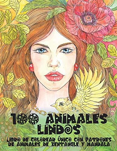 100 animales lindos - Libro de colorear único con patrones de animales de zentangle y mandala -