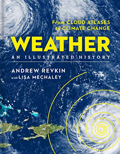 Compare Textbook Prices for Weather: An Illustrated History: From Cloud Atlases to Climate Change Sterling Illustrated Histories Ill Edition ISBN 9781454921400 by Revkin, Andrew,Mechaley, Lisa