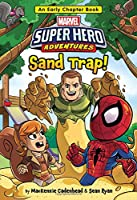 Marvel Super Hero Adventures Sand Trap!: An Early Chapter Book (Super Hero Adventures Chapter Books (2))
