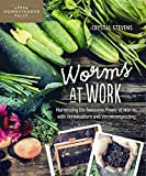 Worms at Work: Harnessing the Awesome Power of Worms with Vermiculture and Vermicomposting (Homegrown City Life)