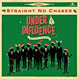 Songtexte von Straight No Chaser - Under the Influence: Holiday Edition