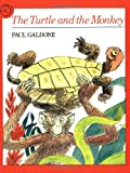 The Turtle and the Monkey (Paul Galdone Classics)