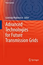 Advanced Technologies for Future Transmission Grids (Power Systems) (English Edition)