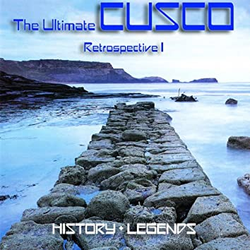 The Ultimate Cusco - Retrospective I (History + Legends)