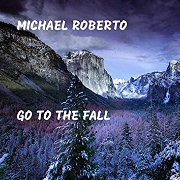 Go to the Fall