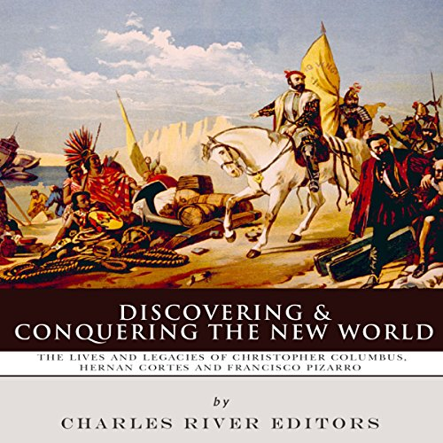 Discovering and Conquering the New World audiobook cover art