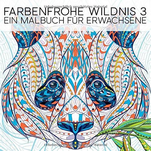 Farbenfrohe Wildnis 3: Ein Malbuch Für Erwachsene