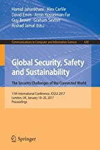 Global Security, Safety and Sustainability: The Security Challenges of the Connected World: 11th International Conference, ICGS3 2017, London, UK, January 18-20, 2017, Proceedings